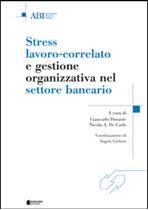 Immagine di Stress lavoro-correlato e gestione organizzativa nel settore bancario