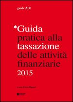 Immagine di Guida pratica alla tassazione delle attività finanziarie 2015