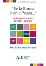 ABI Road Show 2011 - 2013 - Messina